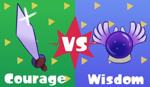 Courage VS Wisdom