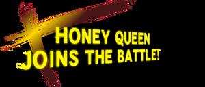 HoneyQueenJoinsTheBattle!