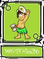 Master Higgins SSBR