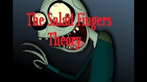 """""""The Salad Fingers Theory""""-0"""