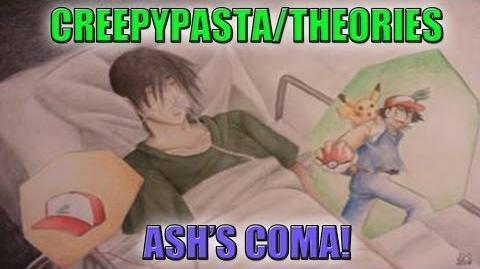 Creepypastas Theories - Ash's Coma