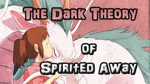 Spirited Away - The Dark Theory