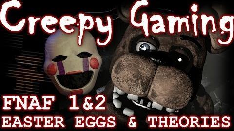 Creepy Gaming - FNAF Secrets, Theories, & Easter Eggs