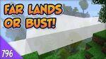 Minecraft Far Lands or Bust - 796 - Legal Internet Name