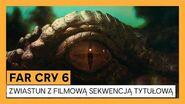 Far Cry 6 Zwiastun z filmową sekwencją tytułową Ubisoft Forward