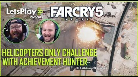 Far Cry 5 Helicopters Only Challenge With Achievement Hunter Let's Play Presents Ubisoft NA
