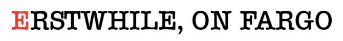 ErstwhileFargo