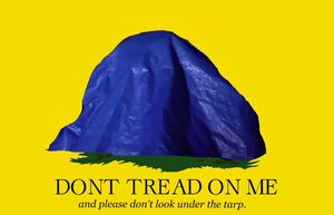Tarp dont tread on me and please dont look under the tarp