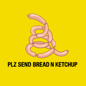 Sausage links please send bread and ketchup