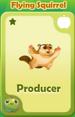Producer Flying Squirrel