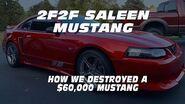 2F2F SALEEN - CRASHING A $60,000 MUSTANG FOR FUN