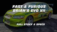 FAST & FURIOUS Brian's EVO VII