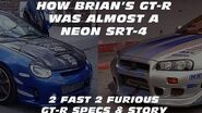 HOW BRIAN'S GTR WAS ALMOST A NEON SRT4