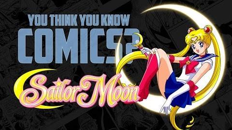 Sailor Moon - You Think You Know Comics?