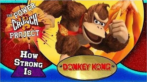 PowerCrunch How Strong is Donkey Kong Feat Electricstar Re-Upload