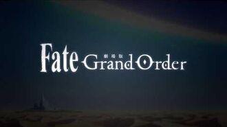 劇場版 「Fate Grand Order -神聖円卓領域キャメロット-」ティザーPV