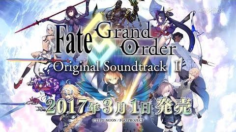 「Fate Grand Order Original Soundtrack Ⅰ」発売告知CM