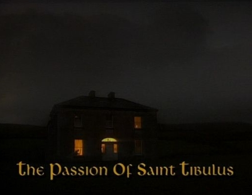 The Passion of Saint Tibulus | Father Ted Wiki | FANDOM