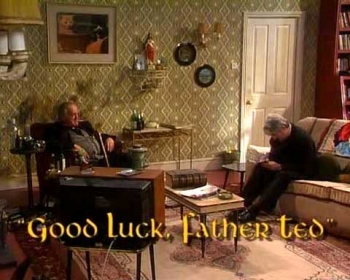 Good Luck, Father Ted | Father Ted Wiki | FANDOM powered by