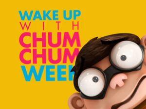 Wake Up With Chum Chum Week