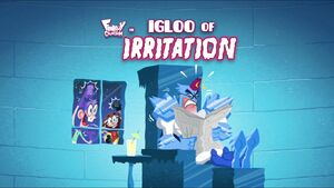Igloo of Irritation title card