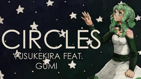 【VOCALOID Original】 Circles 【GUMI English】