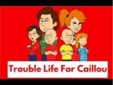 Daillou (Trouble Life for Caillou)