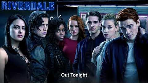 Riverdale Cast - Out Tonight Riverdale 2x05 Music HD