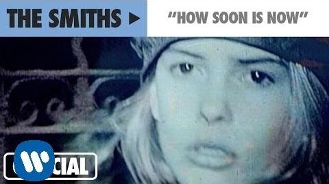 The Smiths - How Soon Is Now? (Official Music Video)-0