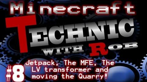 Minecraft Technic Part 8. Jetpack, The MFE, The LV transformer and moving the Quarry!