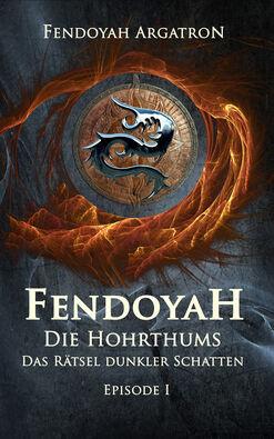 Fantasy Bücher FENDOYAH Episode I Die Hohrthums