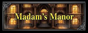 Banner-Madam's Manor