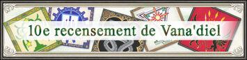 Avis aux aventuriers - le 10e recensement de Vana'diel est arrivé! (28.06.2011)