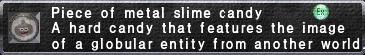 Metal slime candy