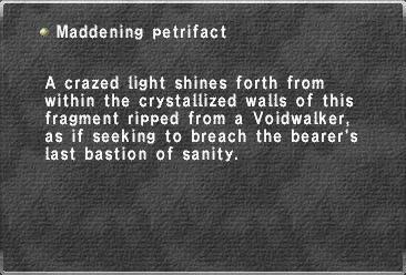 Maddening petrifact