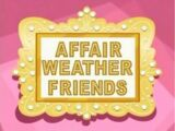 Affair Weather Friends