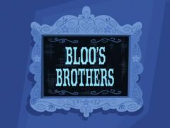 Bloo's Brothers title card