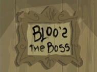 Bloos the Boss