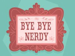 Bye Bye Nerdy title card