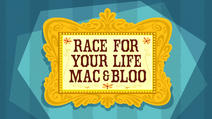 Race For Your Life Mac & Bloo HD
