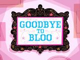 Goodbye to Bloo