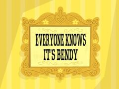 Everyone Knows It's Bendy title card