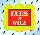 Duchess of Wails