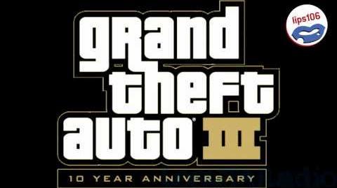 Grand Theft Auto III - Lips 106 (No Commercials)