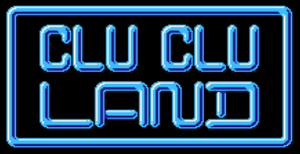CluCluLand title