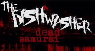 The Dishwasher Dead Samurai