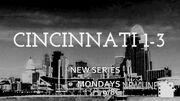 Cincinnati 1-3 Promo