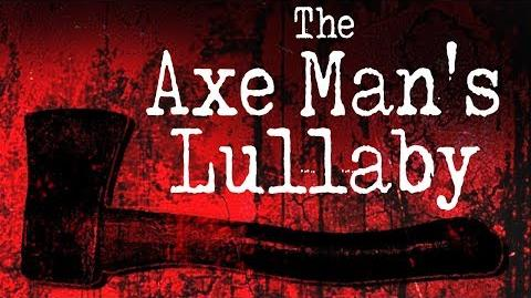 """The Axe Man's Lullaby"" reading by MrCreepyPasta (featuring the music of Wind In Sails)"