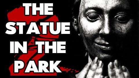 """""""The Statue in the Park"""" (Part 2) reading by MrCreepyPasta"""