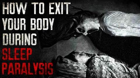 """""""How To Exit Your Body During Sleep Paralysis"""" reading by CreepsMcPasta"""